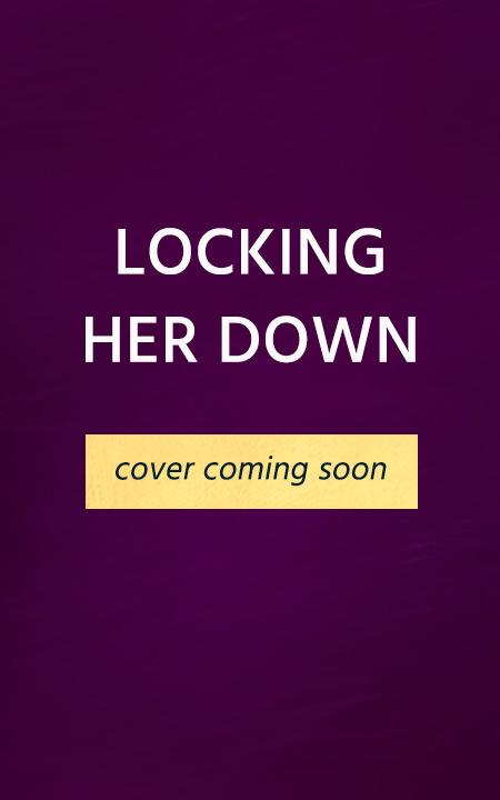 Locking Her Down
