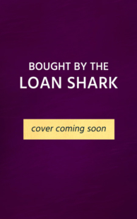 Bought by the Loan Shark